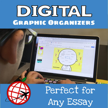 Digital Graphic Organizers that work with ANY essay!