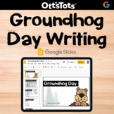 Digital Groundhog Day Writing - Google Slides Activity