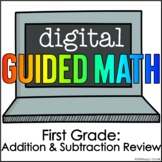Digital Guided Math First Grade Addition & Subtraction Review