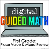 Digital Guided Math First Grade Place Value Mixed Review