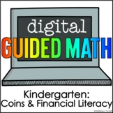 Digital Guided Math Kindergarten Coins and Financial Literacy