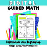 Digital Guided Math - Subtraction with Regrouping