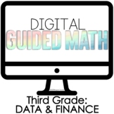 Digital Guided Math Third Grade Data and Finance