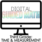 Digital Guided Math Third Grade Time and Measurement