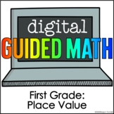Digital Guided Math for Distance Learning First Grade Place Value