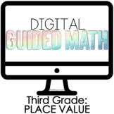 Digital Guided Math for Distance Learning Third Grade Place Value