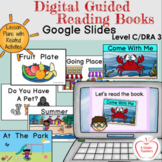 Digital Guided Reading Books Level C/3 (6 Books on Google Slides)