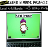 Digital Guided Reading Passages Bundle: Level A-M Fall Mini Packs
