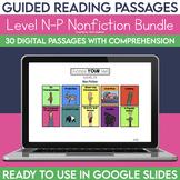 Digital Guided Reading Passages Bundle: Level N-P Non Fict