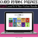 Digital Guided Reading Passages Bundle: Level N-V Non Fict