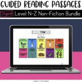 Digital Guided Reading Passages Bundle: Level N-Z Non Fict