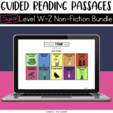 Digital Guided Reading Passages Bundle: Level W-Z Non Fict