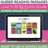 Digital Guided Reading Passages Bundle: Level A-M Non Fiction