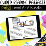 Digital Guided Reading Passages Bundle: Level A-V Distance Learning