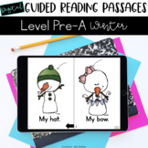 Digital Guided Reading Passages: Level Pre-A Winter Mini P