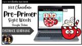 Digital Hot Chocolate Pre-Primer Sight Words Literacy Cent