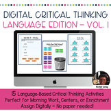 Digital Interactive Critical Thinking Activities - Language