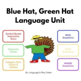 Blue Hat, Green Hat Language Unit (BOOM Cards AND Google Slides)