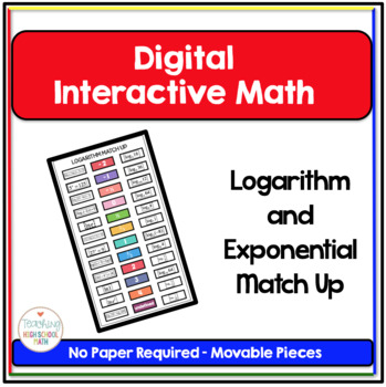 PreCalculus Digital Interactive Math Logarithm and Exponential Match Up