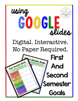 Digital Interactive First and Second Semester Goals using Google Slides