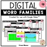 """Digital Interactive - """"ip""""- Word Family Activities (Google"""