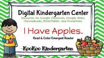 Digital Kindergarten ELA Center- I Have Apples Emergent Reader