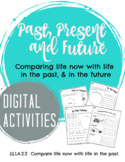 Digital Learning Document Compare Life Now with Life in the Past - Past, Present