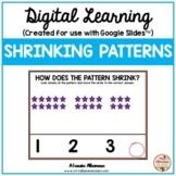 Digital Learning - SHRINKING PATTERNS {Google Slides™/Classroom™}