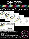 Digital Life Cycles Google Drive or Google Classroom Activity