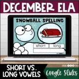 Digital Literacy Centers   ALL LONG & SHORT VOWELS   DECEMBER   Google Slides