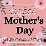 Digital MOTHER's DAY!  Gift MADE BY KIDS Distance Learning