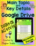 Digital Main Topic and Key Details Google Drive Activity
