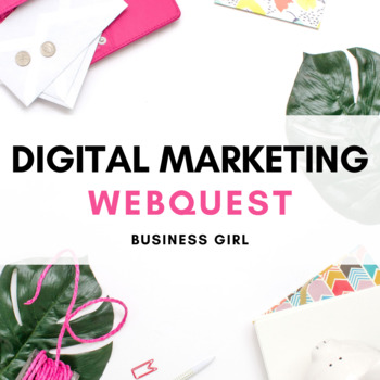 Digital Marketing Guided Research (Web Quest) Questions