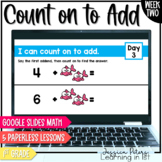 Digital Math 1st Grade FULL WEEK: Counting On to Add 1, 2, 3 plus Word Problems