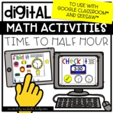 Digital Math Activities Time to Half Hour Digital for Goog