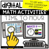Digital Math Activities Time to Hour Digital for Google Cl