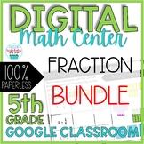 Digital Math Center 5th Grade Fraction BUNDLE Google Classroom