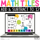 Digital Math Tiles: Addition & Subtraction to 12 Boom Cards™
