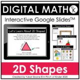 Digital Math for Kindergarten - 2D Shapes (Google Slides™)