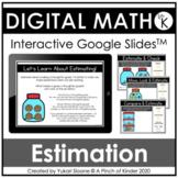 Digital Math for Kindergarten - Estimating (Google Slides™)