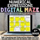 Digital Maze Numerical Expressions Google Slides 6th Grade