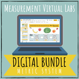 Digital Measurement - Metric System Virtual Labs BUNDLE |
