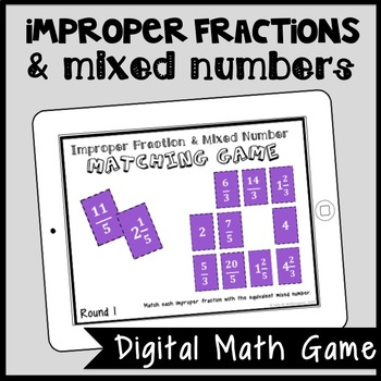 DIGITAL Mixed Number & Improper Fraction Matching Game for Google Drive
