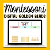 Digital Montessori Golden Beads - Place Value - Distance Learning