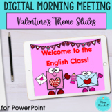 Digital Morning Meeting/Valentine's Theme Slides for PowerPoint