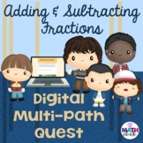 Digital Multi-Path Quest- Adding and Subtracting Fractions
