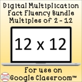 Digital Multiplication Fact Fluency Bundle: Multiples of 2-12 Google Classroom™