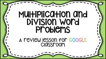 Digital Multiplication and Division Word Problems for Google