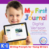 Digital My First Journal - Writing with Prompts & Pictures for K - 1st Grade