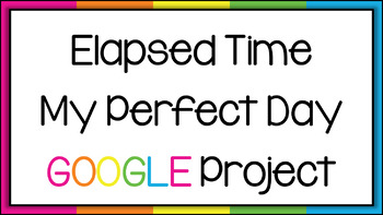 Digital My Perfect Day Elapsed Time Project for Google